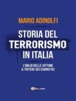 Storia del terrorismo in Italia. L'oblio delle vittime, il potere dei carnefici