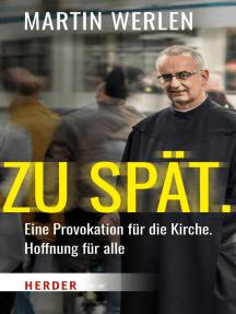 Zu spät.: Eine Provokation für die Kirche, Hoffnung für alle