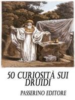 50 curiosità sui Druidi