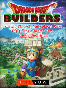 Dragon Quest Builders, Switch, PC, PS4, Multiplayer, Wiki, COD, Tips, Cheats, Game Guide Unofficial: Beat your Opponents & the Game!