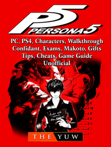 Persona 5, PC, PS4, Characters, Walkthrough, Confidant, Exams, Makoto, Gifts, Tips, Cheats, Game Guide Unofficial: Beat your Opponents & the Game!