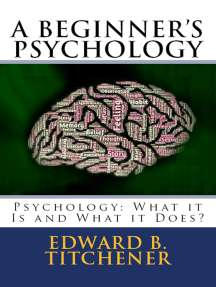 A Beginner's Psychology: Psychology: What it Is and What it Does?