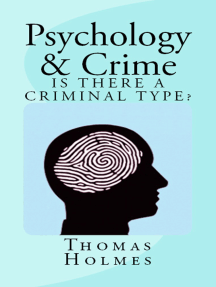 Psychology and Crime: Is There a Criminal Type?