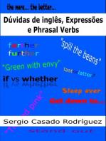 Dúvidas de Inglês, Expressões e Phrasal Verbs