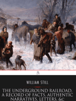 The Underground Railroad, A Record of Facts, Authentic Narratives, Letters, &c.