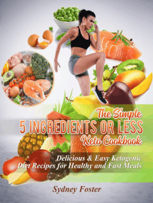 The Simple 5 Ingredients or Less Keto Cookbook: Delicious & Easy Ketogenic Diet Recipes for Healthy & Fast Meals: Keto Diet Coach