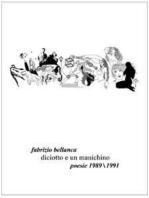 Diciotto e un manichino (poesie 1989-1991)