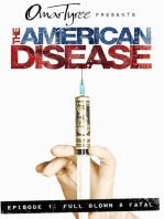 The American Disease