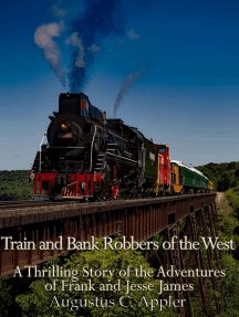 Train and Bank Robbers of the West: A Thrilling Story of the Adventures of Frank and Jesse James