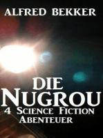 Die Nugrou - 4 Science Fiction Abenteuer