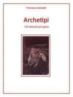 Archetipi, i 22 tarocchi per gioco