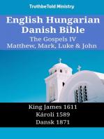 English Hungarian Danish Bible - The Gospels IV - Matthew, Mark, Luke & John