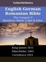 English German Romanian Bible - The Gospels V - Matthew, Mark, Luke & John: King James 1611 - Elberfelder 1905 - Cornilescu 1921