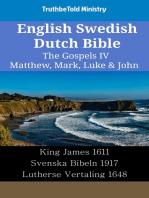 English Swedish Dutch Bible - The Gospels IV - Matthew, Mark, Luke & John
