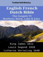English French Dutch Bible - The Gospels VI - Matthew, Mark, Luke & John