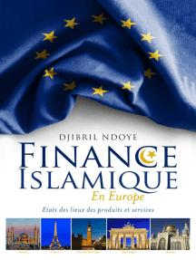 Finance Islamique En Europe: Etats des lieux des produits et services