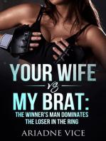 Your Wife VS My Brat