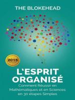 L'Esprit organisé : Comment réussir en mathématiques et en sciences en 30 étapes simples