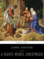 A Righte Merrie Christmasse; The Story of Christ-Tide