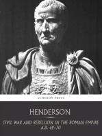 Civil War and Rebellion in the Roman Empire A.D. 69-70