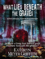 What Lies Beneath the Graves