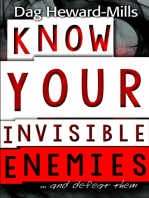 Know Your Invisible Enemies...and defeat them