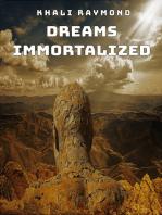 Dreams Immortalized
