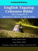 English Tagalog Cebuano Bible - The Gospels II - Matthew, Mark, Luke & John