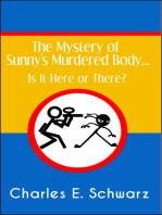 The Mystery of Sunny's Murdered Body.... Is It Here or There?