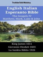 English Italian Esperanto Bible - The Gospels IV - Matthew, Mark, Luke & John