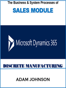 The Business and System Processes Of Sales Module Dynamics 365 For Discrete Manufacturing