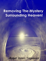 Removing The Mystery Surrounding Heaven!