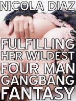 Fulfilling Her Wildest Four Man Gangbang Fantasy