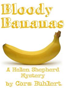 Bloody Bananas: Helen Shepherd Mysteries, #12