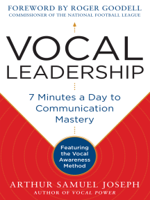 Vocal Leadership: 7 Minutes a Day to Communication Mastery, with a foreword by Roger Goodell -