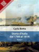 Storia d'Italia dal 1789 al 1814. Tomo I