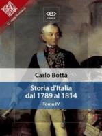 Storia d'Italia dal 1789 al 1814. Tomo IV