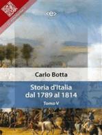 Storia d'Italia dal 1789 al 1814. Tomo V