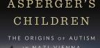 Autism's Dark Roots in Nazi Vienna