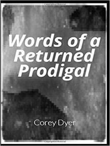Words of a Returned Prodigal: Prodigal, #1