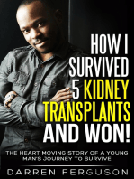 How I Survived 5 Kidney Transplants and Won! - The Heart Moving Story of a Young Man's Journey to Survive