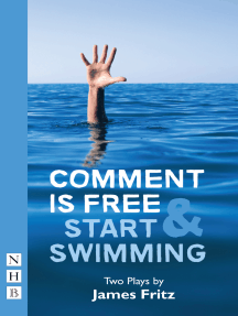 Comment is Free & Start Swimming (NHB Modern Plays): Two Plays