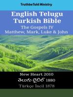 English Telugu Turkish Bible - The Gospels IV - Matthew, Mark, Luke & John: New Heart 2010 - తెలుగు బైబిల్ 1880 - Türkçe İncil 1878