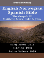 English Norwegian Spanish Bible - The Gospels III - Matthew, Mark, Luke & John: King James 1611 - Bibelen 1930 - Reina Valera 1909