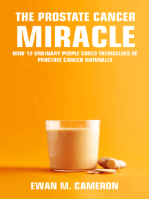 The Prostate Cancer Miracle by Ewan M Cameron - Book - Read Online
