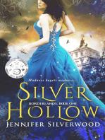 Silver Hollow (Borderlands Saga #1)
