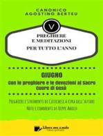 PREGHIERE E MEDITAZIONI PER TUTTO L'ANNO - Con orazioni e Strumenti di Catechesi a cura dell'autore