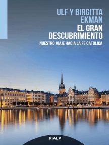 El gran descubrimiento: Nuestro viaje hacia la fe católica