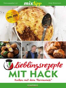 MIXtipp Lieblingsrezepte mit Hack: Kochen mit dem Thermomix® TM5® und TM31®