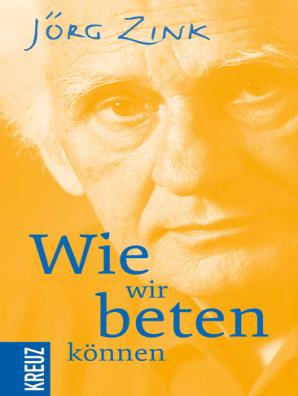 Wie Wir Beten Können By Jörg Zink Book Read Online